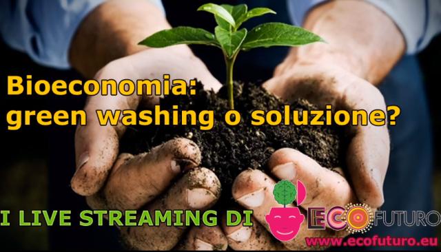 """Bioeconomia: un altro """"green washing"""" o una soluzione realistica?"""