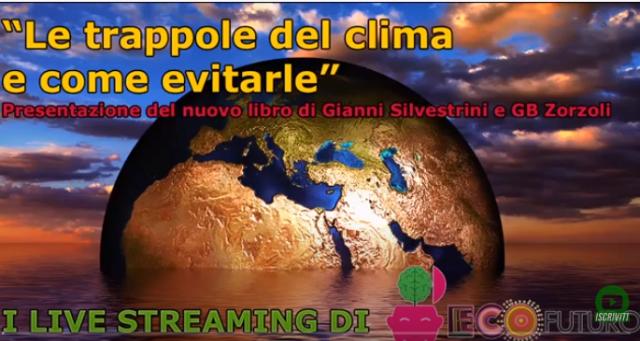"""""""Le trappole del clima e come evitarle"""", il nuovo libro di Gianni Silvestrini e GB Zorzoli"""