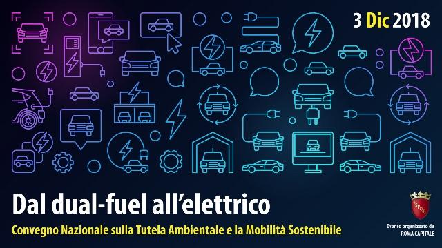 """Roma 3 dicembre: in Campidoglio """"Dal dual fuel all'elettrico per la mobilità sostenibile"""""""