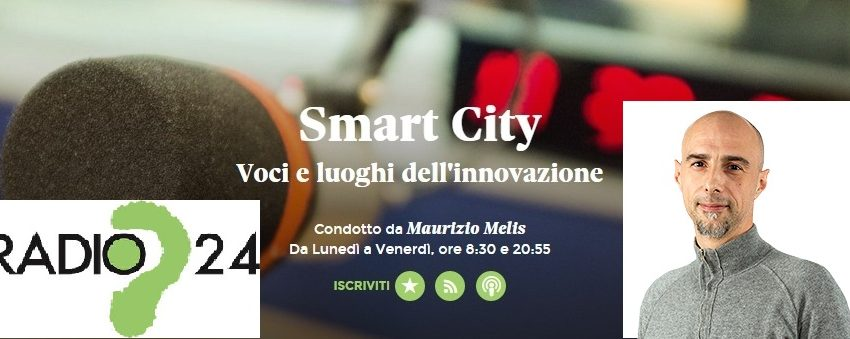 """Smart City su Radio 24: Geotermia e condizionamento nel """"Caso Milano"""" con Giga e il Prof. G. Gabbani"""