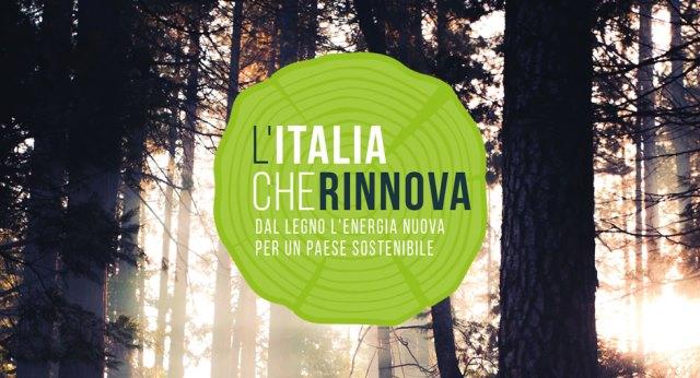 """""""L'Italia che rinnova"""": la nuova campagna sul valore dell'energia dal legno"""
