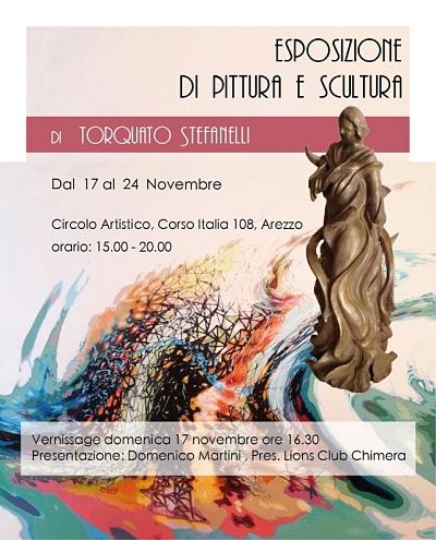 La pittura e la scultura di Torquato Stefanelli. Un'esposizione ad Arezzo