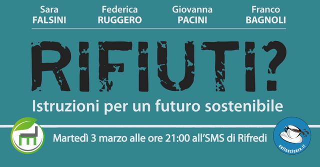 """""""Rifiuti? Istruzioni per un futuro sostenibile"""" – Presentazione a Firenze"""