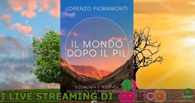 """Lorenzo Fioramonti """"Il mondo dopo il Pil"""" il dibattito organizzato da Ecofuturo"""